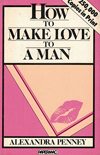 9780333335192: How to Make Love to a Man