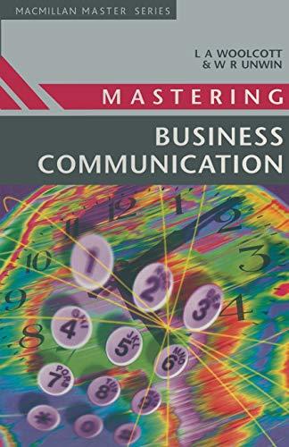 Mastering Business Communication (Palgrave Master Series): Woolcott, L. A.