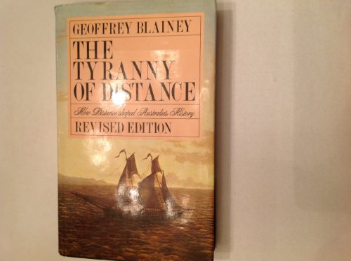9780333338360: The Tyranny of Distance: How Distance Shaped Australia's History