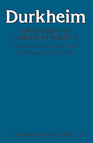 durkheim and division of labour These noted professionals all make durkheim's theories about the division of labor and anomie obvious and relevant in today's world through an examination of classical theory as modified by contemporaries, they demonstrate that sociological theory is indispensable in understanding the social world.