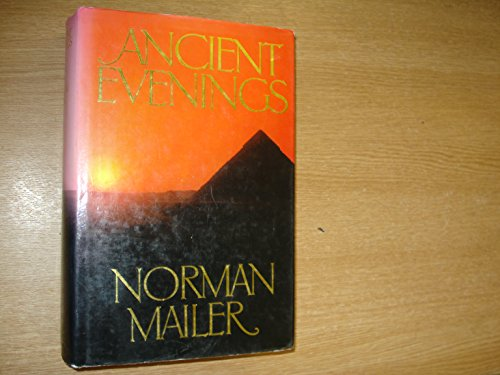 Ancient Evenings: Mailer, Norman