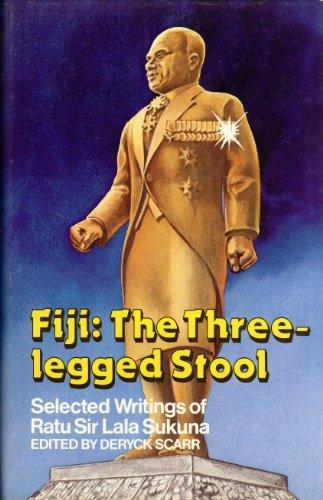 9780333340530: Fiji: The Three-legged Stool, Selected Writings of Ratu Sir Lala Sukuna