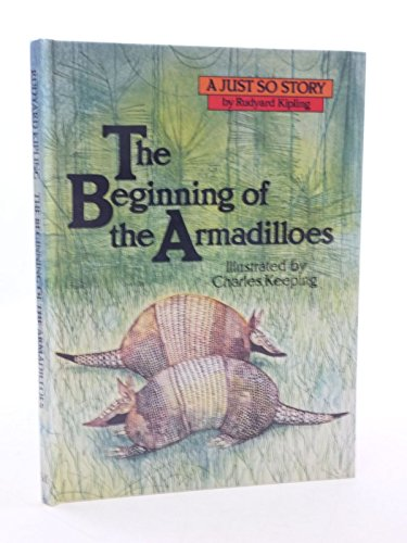 The Beginning of the Armadilloes : A: Kipling, Rudyard