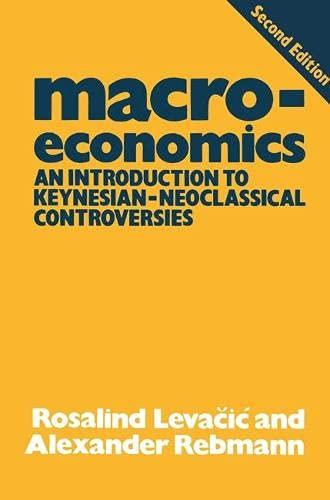 Macroeconomics: An Introduction to Keynesian-Neoclassical Controversies: Rebmann, Alexander, Levacic,