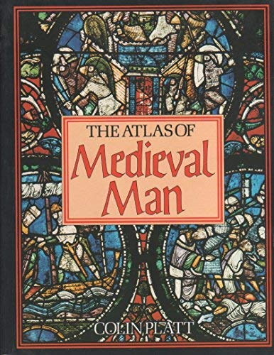 The Atlas of the Medieval Man.
