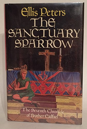 The Sanctuary Sparrow: The Seventh Chronicle Of Brother Cadfael.: Ellis, Peters