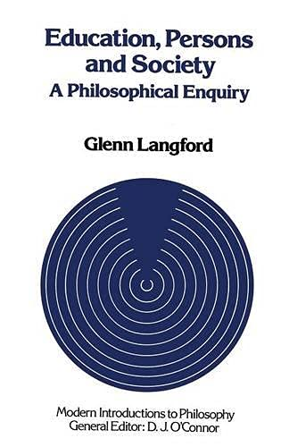 Education, Persons and Society : A Philosophical Enquiry: Langford, Glenn