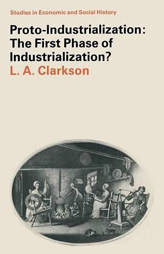 9780333343920: Proto-industrialization: First Phase of Industrialization (Studies in Economic & Social History)