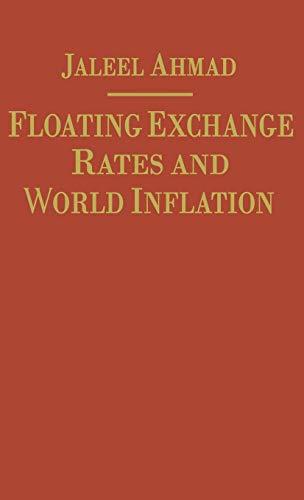 Floating Exchange Rates and World Inflation: Ahmad, Jaleel