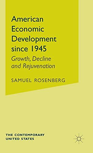 9780333345337: American Economic Development Since 1945: Growth, Decline and Rejuvenation