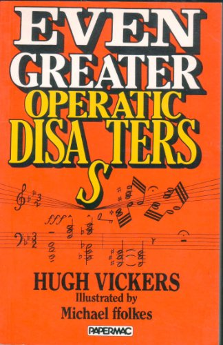 9780333345351: Even Greater Operatic Disasters