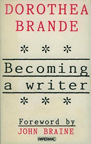 Becoming a Writer: DOROTHEA BRANDE
