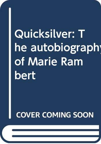 Quicksilver: The autobiography of Marie Rambert: Rambert, Marie.