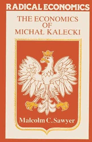 9780333349359: The Economics of Michal Kalecki (Radical Economics)