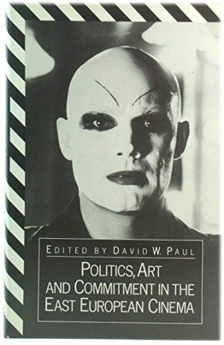 9780333349793: Politics, Art and Commitment in the East European Cinema