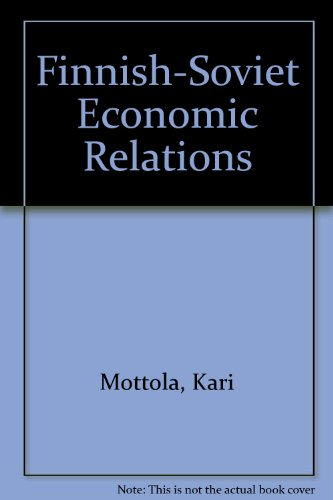Finnish-Soviet economic relations.: Möttölä, Kari: