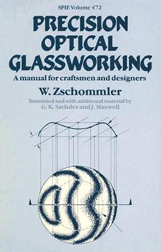 9780333350416: Precision Optical Glassworking: A Manual for the Manufacture, Testing and Design of Precision Optical Components and the Training of Optical Craftsmen