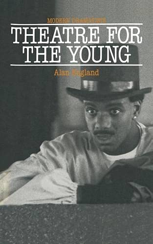 Theatre for the Young (Modern Dramatists): England, Alan William