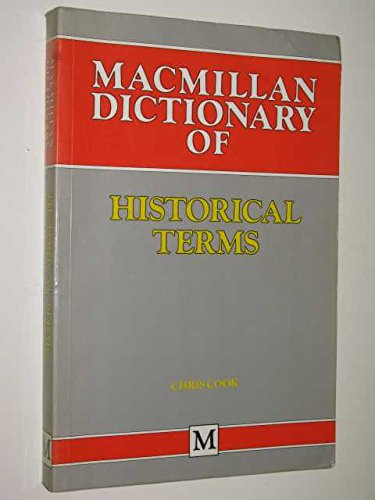 Dictionary of Historical Terms: A guide to the main themes, events, cliques & innuendoes of ...