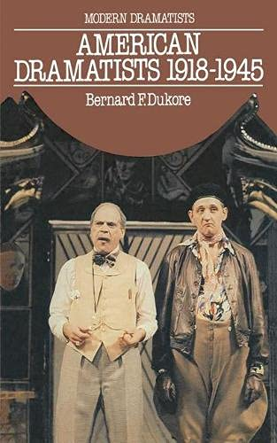 American Dramatists 1918-1945: CUMMINGS, E. E.; ODETS, Clifford; HELLMAN, Lillian; SAROYAN, William...
