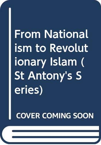 9780333353691: From Nationalism to Revolutionary Islam (St Antony's Series)