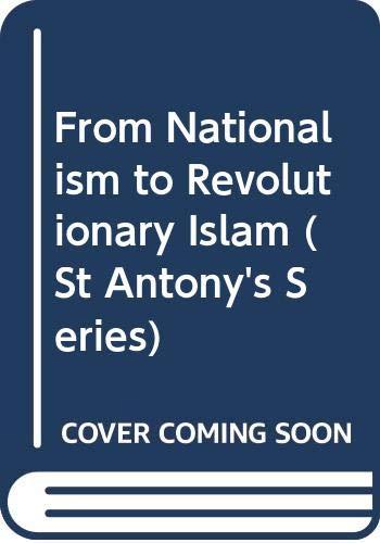 9780333353691: From Nationalism to Revolutionary Islam (St Antony's Series)