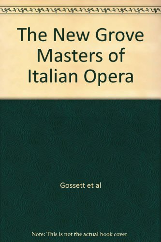 9780333353837: The New Grove Masters of Italian Opera: Rossini, Donizetti, Bellini, Verdi, Puccini (The New Grove Composer Biography)