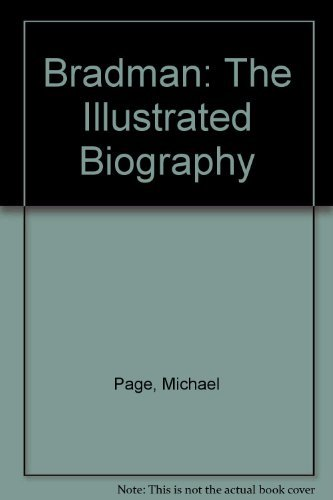 Bradman, the Illustrated Biography