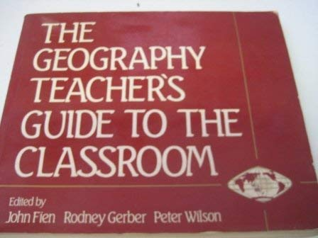 The Geography Teacher's Guide to the Classroom
