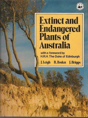 Extinct and Endangered Plants of Australia: Leigh, J.;Boden, R.;Briggs, J