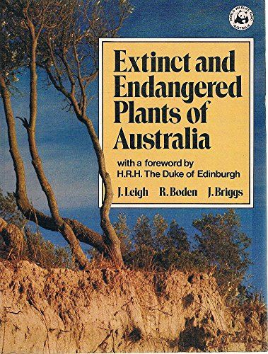Extinct and endangered plants of Australia: Leigh, J. H
