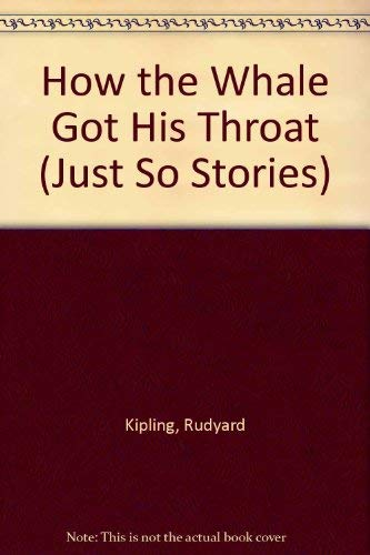 9780333357989: How the Whale Got His Throat (Just So Stories)
