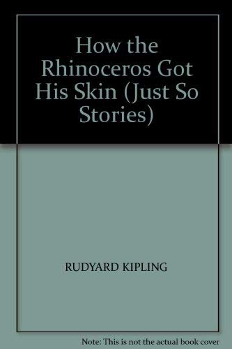 9780333358009: How the Rhinoceros Got His Skin (Just So Stories)