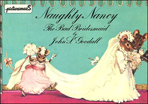 Naughty Nancy the Bad Bridesmaid (Picturemacs) (9780333358429) by Goodall, John S.