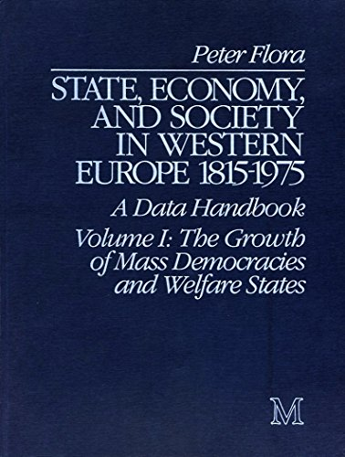 9780333359433: State, Economy, and Society in Western Europe, 1815-1975: Vol.1: the Growth of Mass Democracies and Welfare States: A Data Handbook in Two Volumes