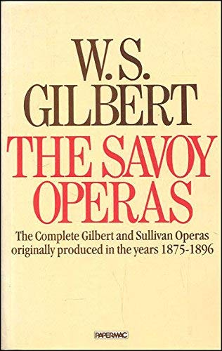 The Savoy Operas (Papermac): W.S. Gilbert
