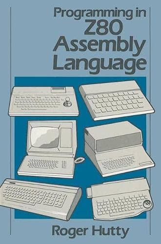 Programming in Z80 Assembly Language: Hutty, R.