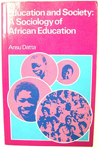 Education and Society: A Sociology of African: Ansu Datta