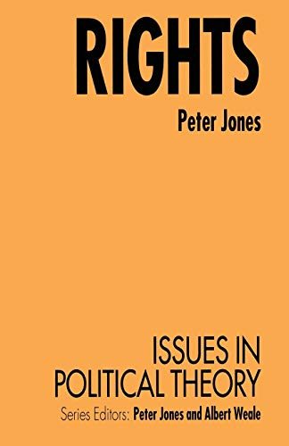 9780333361368: Rights (Issues in Political Theory)