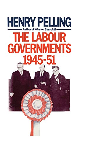 9780333363560: The Labour Governments, 1945–51 (Critical Studies of the Asia-Pacific)