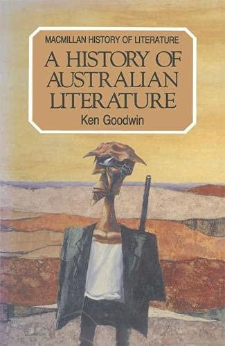 A HISTORY OF AUSTRALIAN LITERATURE: GOODWIN, KEN