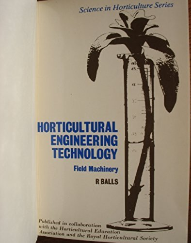 9780333364345: Horticultural Engineering Technology: Field Machinery (Science in Horticulture Series)