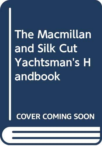 9780333365441: The Macmillan & Silk Cut Yachtsman's Handbook