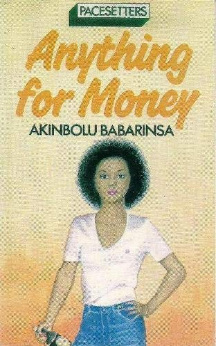 9780333366882: Anything for Money (Pacesetter)