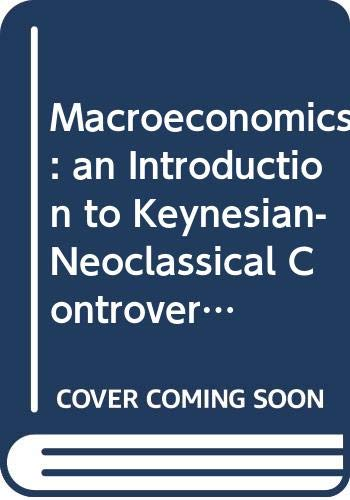 9780333366967: Macroeconomics: an Introduction to Keynesian-Neoclassical Controversies (English Language Book Society student editions)