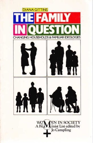 9780333367322: The family in question: Changing households and familiar ideologies (Women in society)