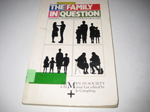 9780333367339: The family in question: Changing households and familiar ideologies (Women in society)