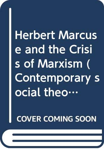 9780333368305: Herbert Marcuse and the Crisis of Marxism (Contemporary social theory)