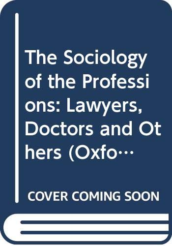 9780333368398: The Sociology of the Professions: Lawyers, Doctors and Others (Oxford Socio-Legal Studies)