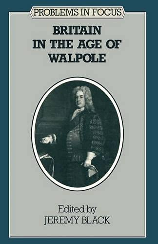 9780333368633: Britain in the Age of Walpole (Problems in Focus S)